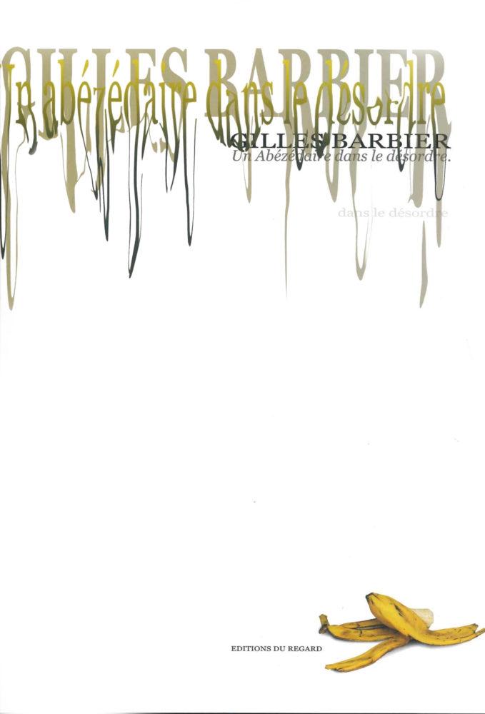 Gilles Barbier : Un Abézédaire dans le désordre - Galerie Georges-Philippe & Nathalie Vallois