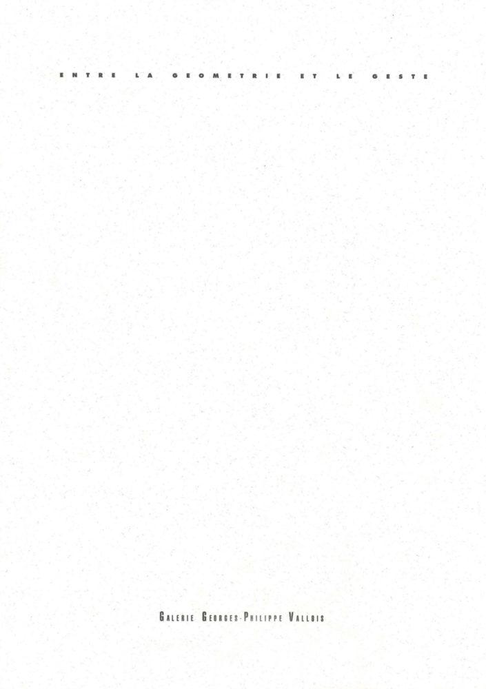 Entre la géométrie et le geste, œuvres sur papier 1965-1975 - Galerie Georges-Philippe & Nathalie Vallois