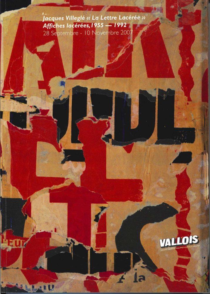 «Lettre Lacérée» Affiches lacérées 1955-1992 - Galerie Georges-Philippe & Nathalie Vallois