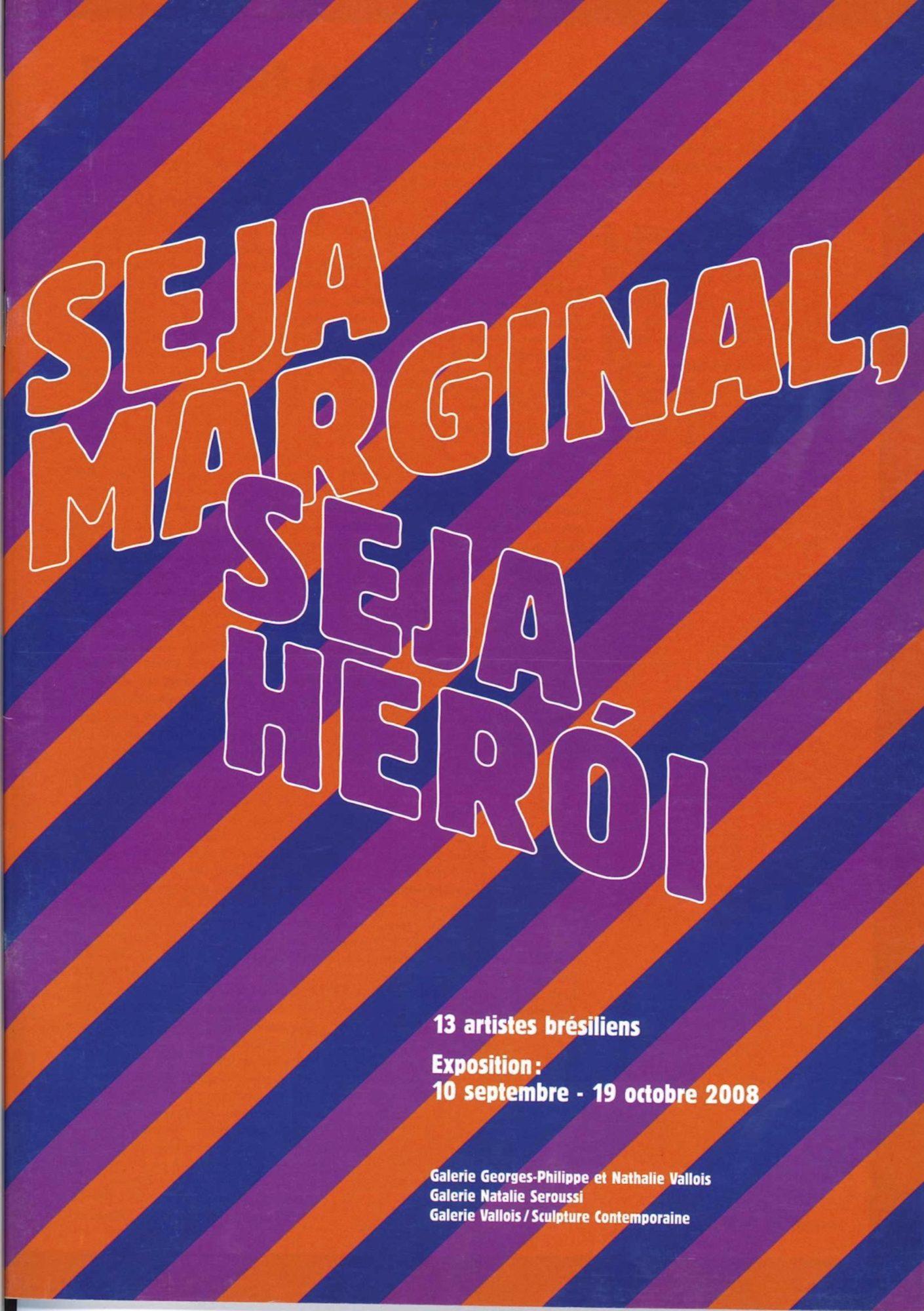 Seja Marginal Seja Heròi - Galerie Georges-Philippe & Nathalie Vallois