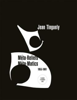 Méta-Reliefs / Méta-Matics, 1955-1961 - Galerie Georges-Philippe & Nathalie Vallois