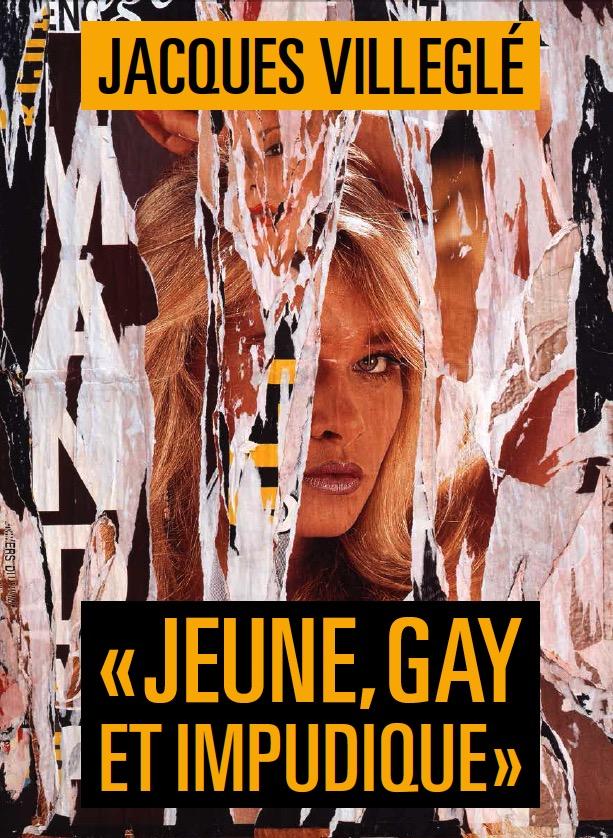 """Jacques Villeglé """"Jeune, Gay et Impudique"""" - Galerie Georges-Philippe & Nathalie Vallois"""