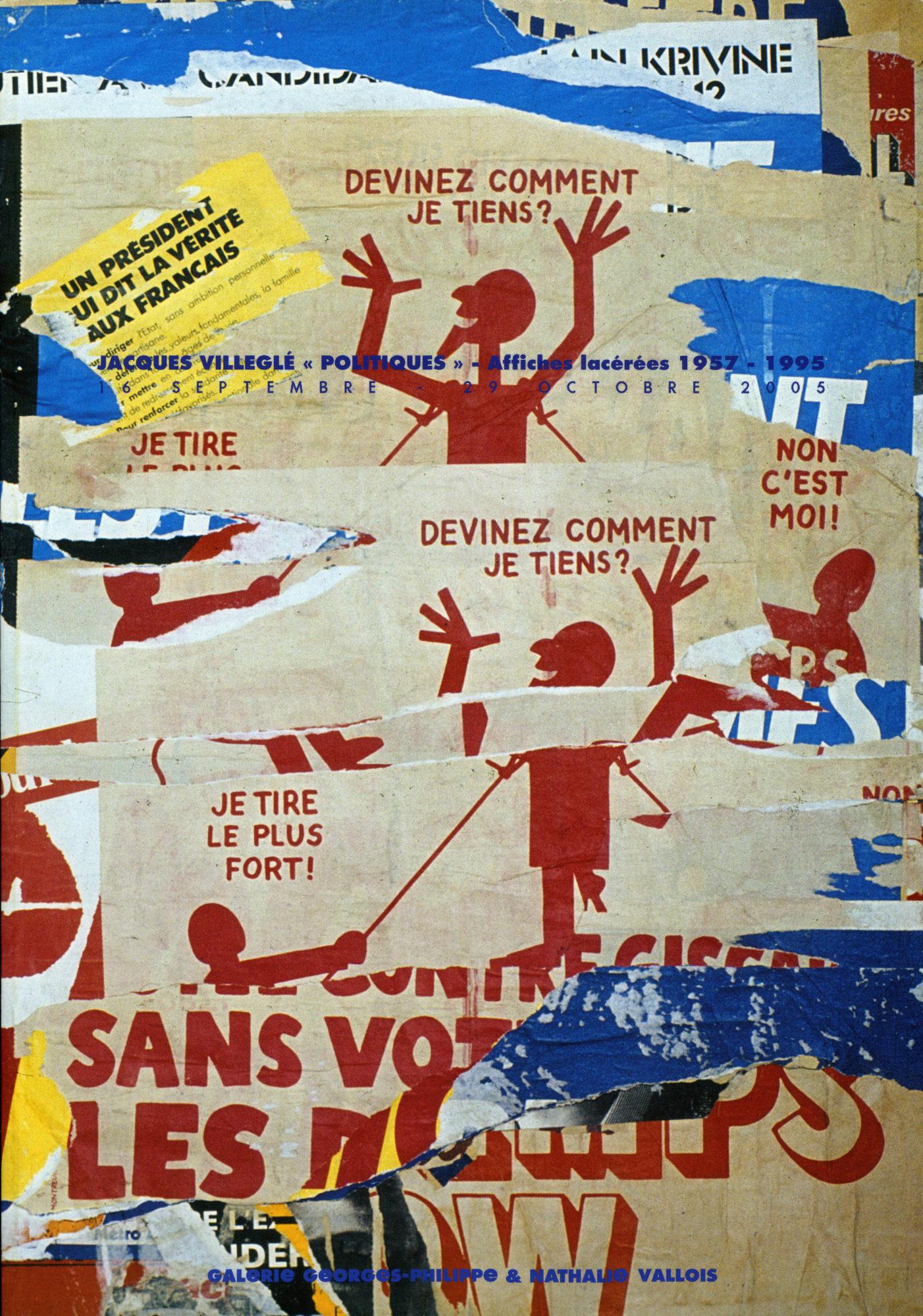 «Politiques» Affiches lacérées 1957-1995 - Galerie Georges-Philippe & Nathalie Vallois