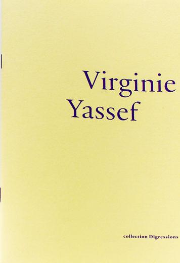 Virginie Yassef - Galerie Georges-Philippe & Nathalie Vallois