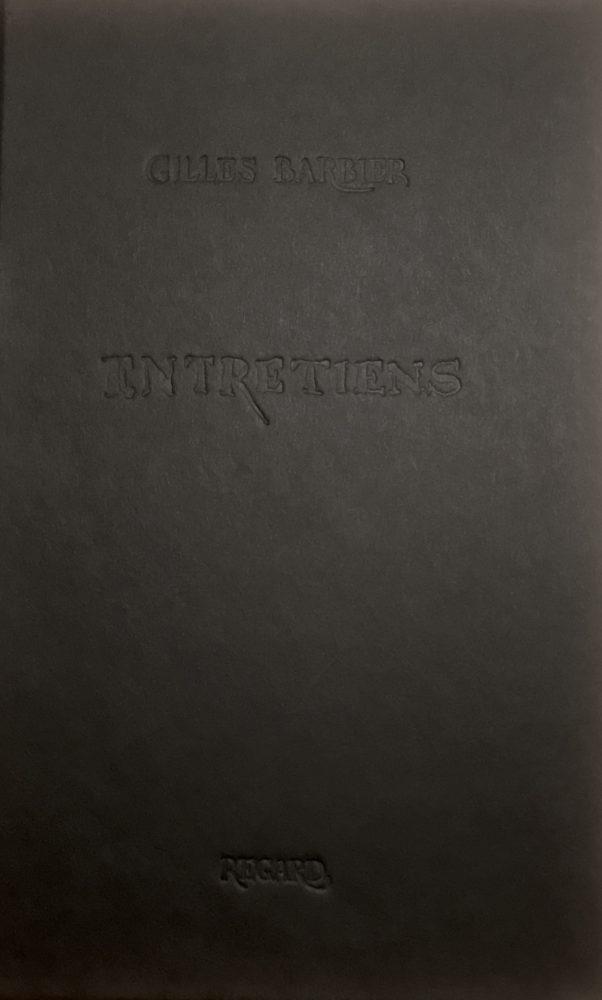 Gilles Barbier, Entretiens - Galerie Georges-Philippe & Nathalie Vallois