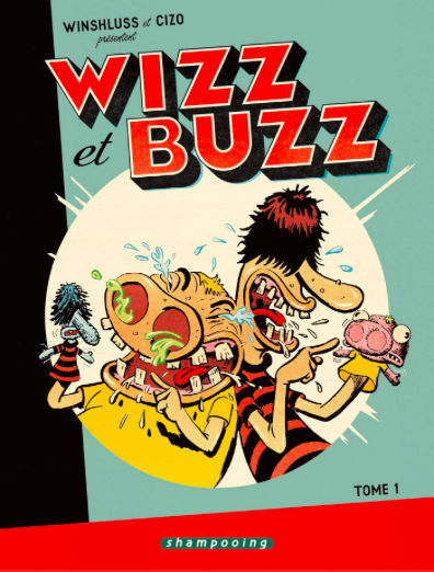 Wizz & Buzz Tomes 1-2 - Galerie Georges-Philippe & Nathalie Vallois